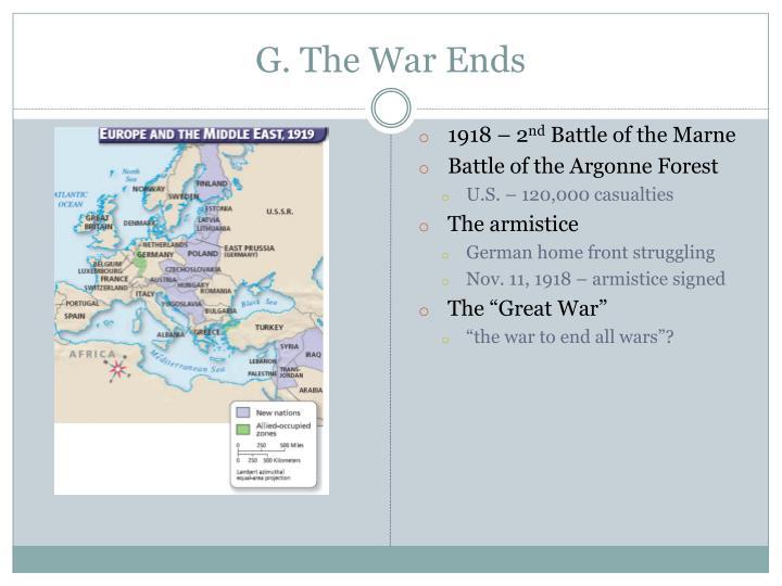 G. The War Ends