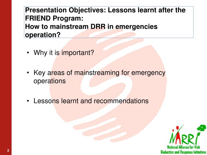 Presentation Objectives: Lessons learnt after the FRIEND Program: