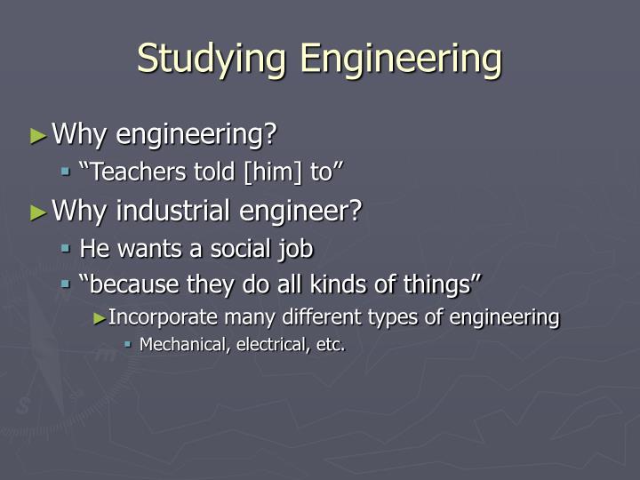 Studying Engineering