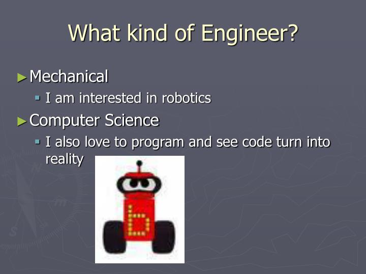 What kind of Engineer?