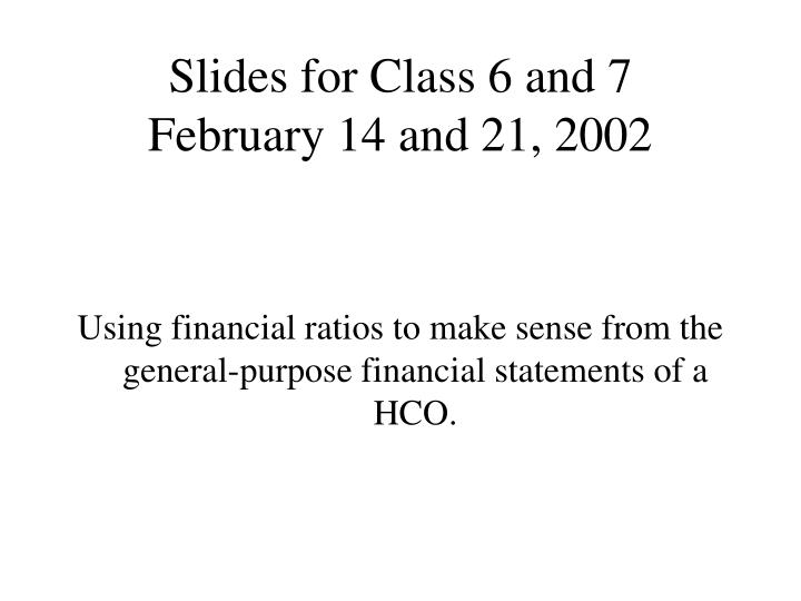 Slides for class 6 and 7 february 14 and 21 2002