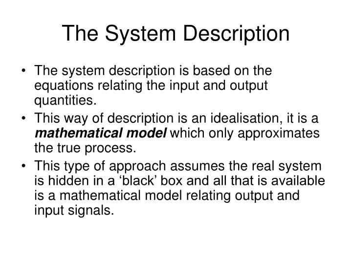 The System Description