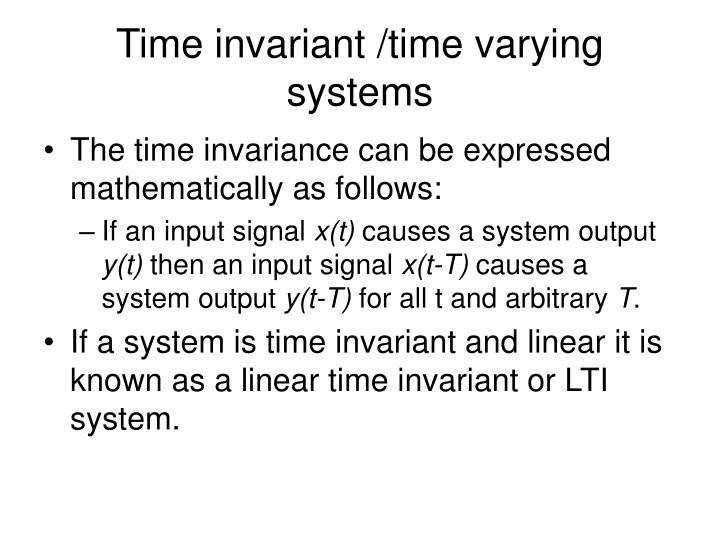 Time invariant /time varying systems