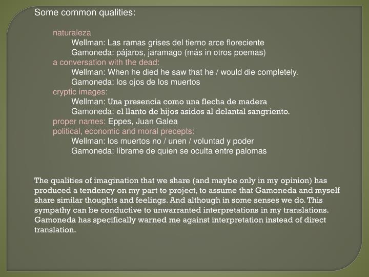 Some common qualities: