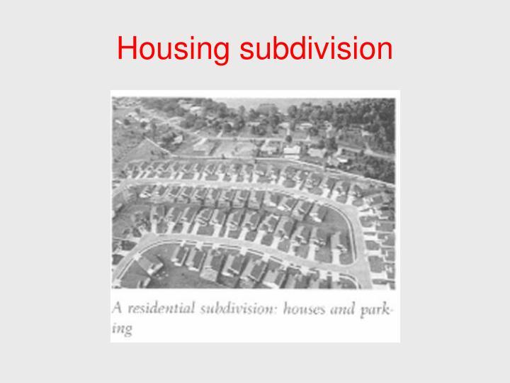 Housing subdivision