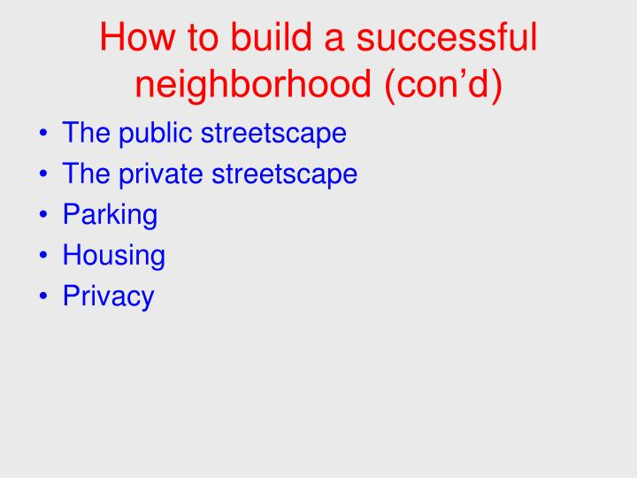 How to build a successful neighborhood (con'd)