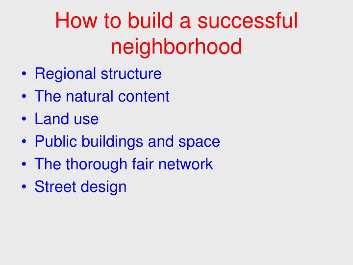 How to build a successful neighborhood