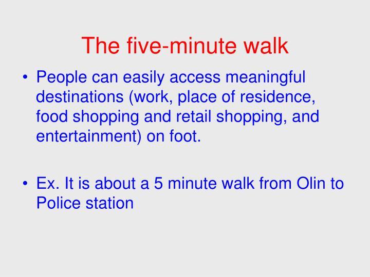 The five-minute walk
