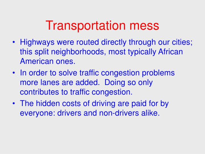 Transportation mess