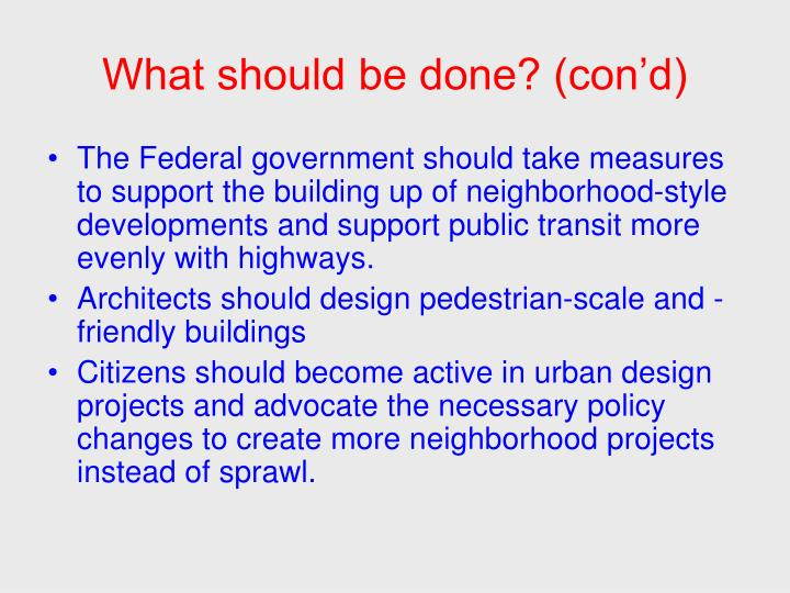 What should be done? (con'd)