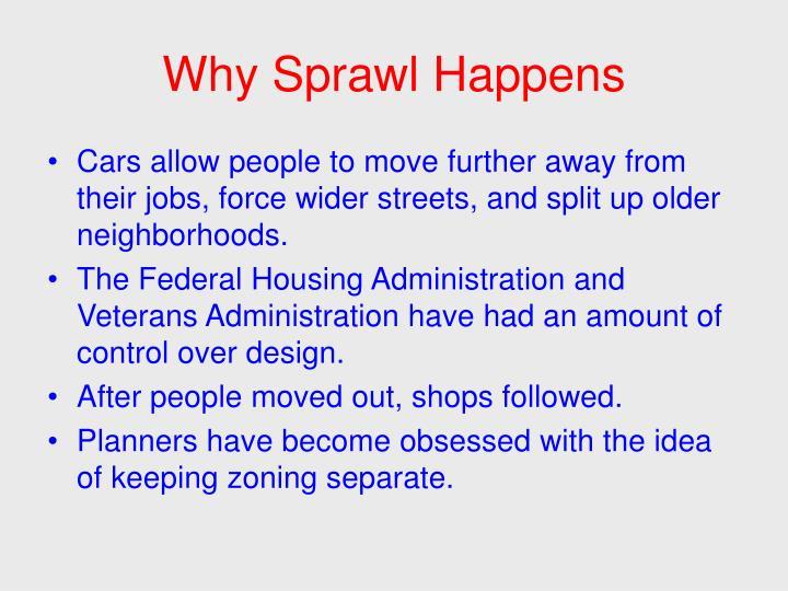 Why Sprawl Happens