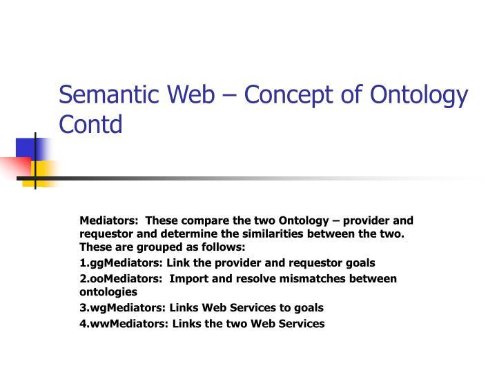 Semantic Web – Concept of Ontology Contd