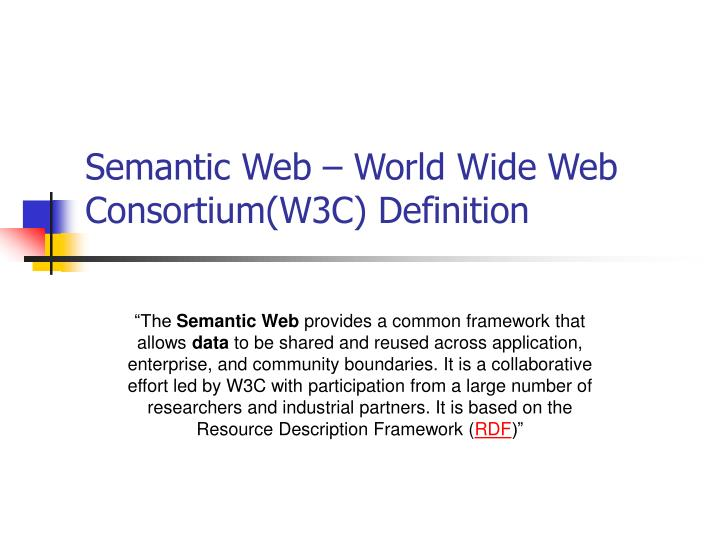 Semantic Web – World Wide Web Consortium(W3C) Definition