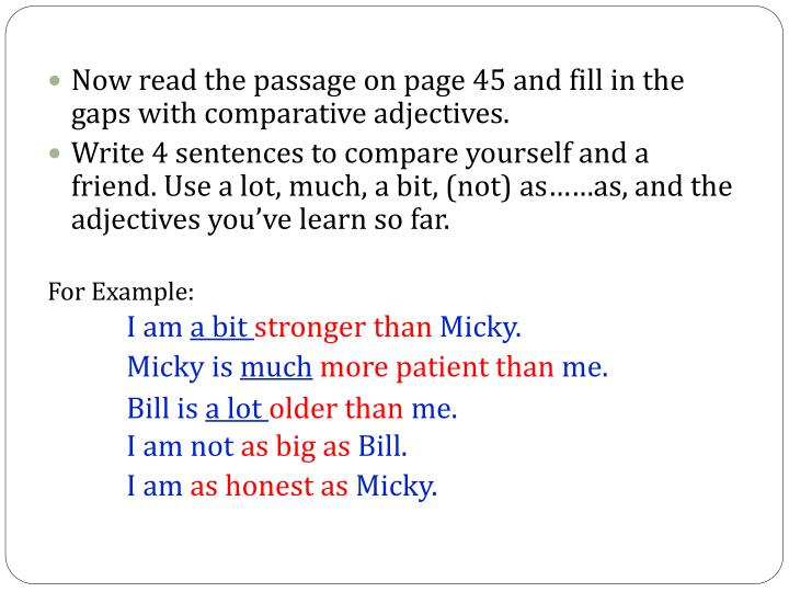Now read the passage on page 45 and fill in the gaps with comparative adjectives.