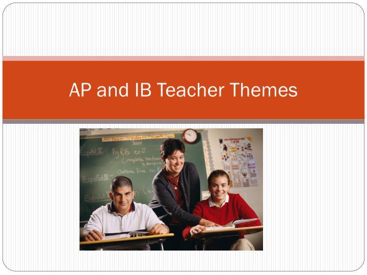 AP and IB Teacher Themes