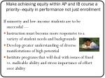 make achieving equity within ap and ib course a priority equity in performance not just enrollment
