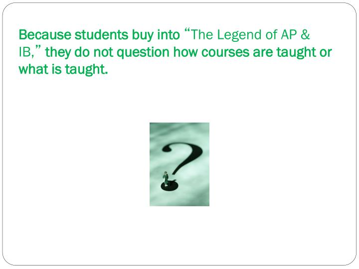 Because students buy into