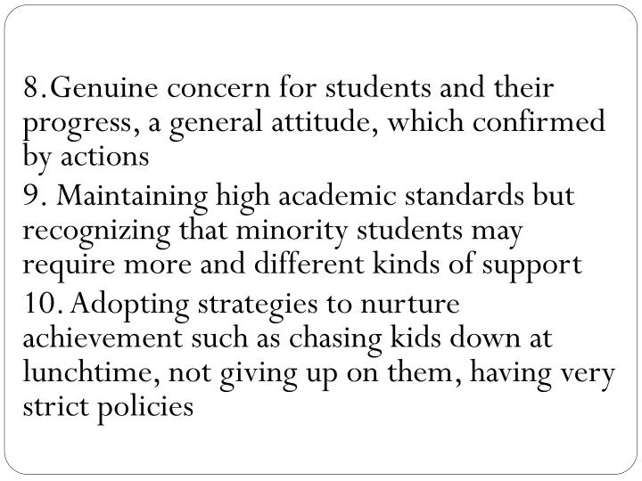 8.Genuine concern for students and their progress, a general attitude, which confirmed by actions