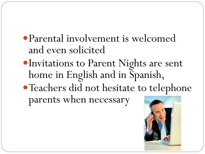 Parental involvement is welcomed and even solicited