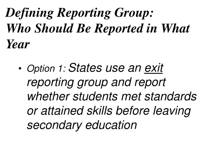Defining Reporting Group: