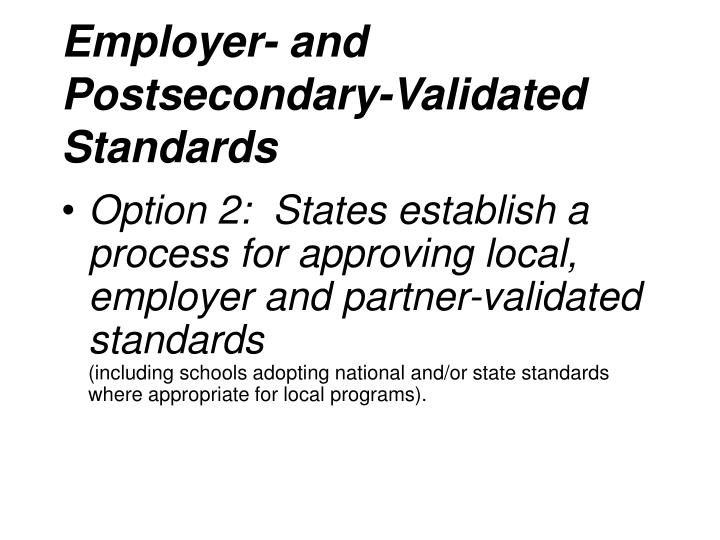 Employer- and Postsecondary-Validated Standards