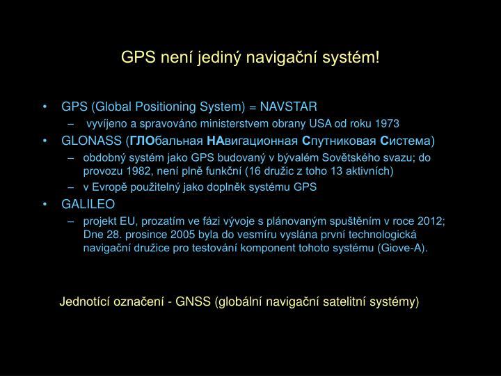 GPS není jediný navigační systém!