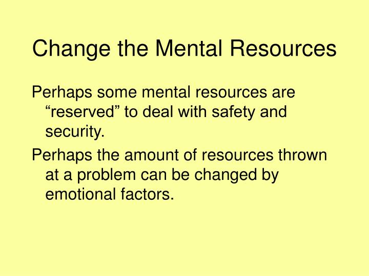 Change the Mental Resources