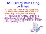 dwe driving while eating continued