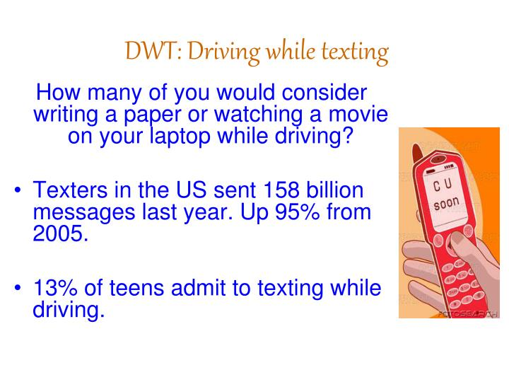 DWT: Driving while texting