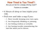 how tired is too tired are you at risk for a sleepy driving crash factors to consider