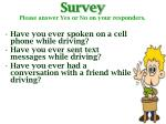 survey please answer yes or no on your responders