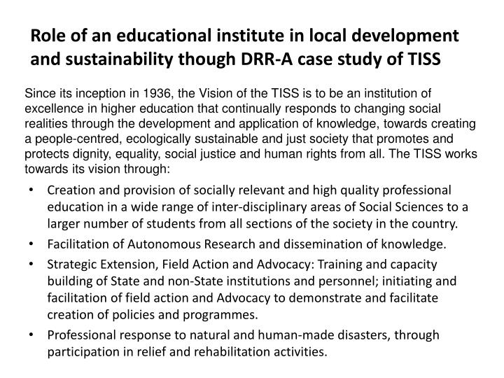 Role of an educational institute in local development and sustainability though DRR-A case study of TISS