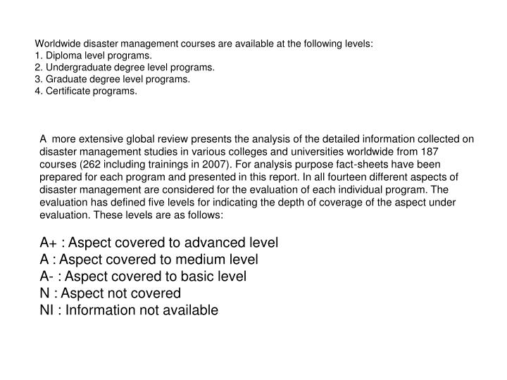 Worldwide disaster management courses are available at the following levels: