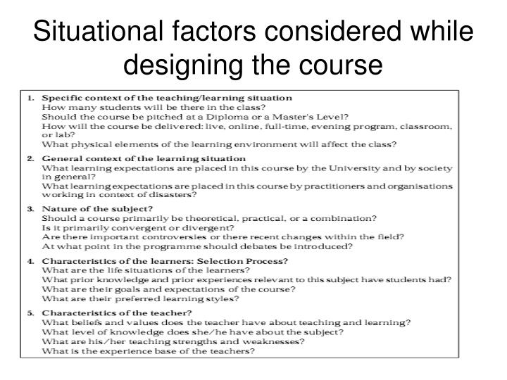 Situational factors considered while designing the course