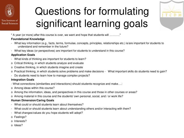 Questions for formulating significant learning goals