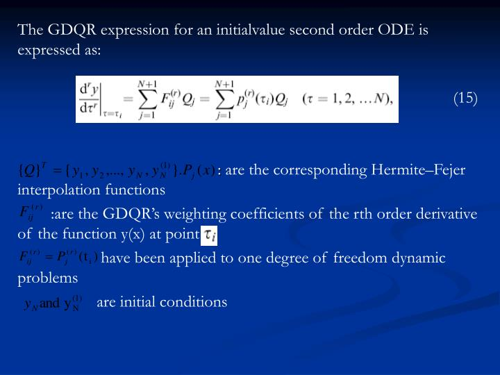 The GDQR expression for an initialvalue second order ODE is expressed as: