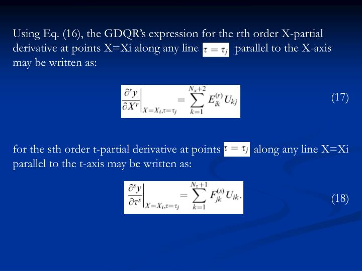 Using Eq. (16), the GDQR's expression for the rth order X-partial derivative at points X=Xi along any line            parallel to the X-axis may be written as:
