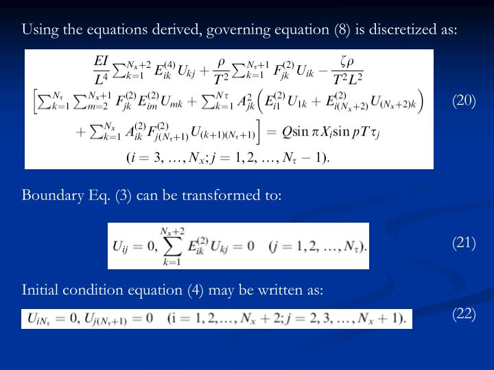 Using the equations derived, governing equation (8) is discretized as:
