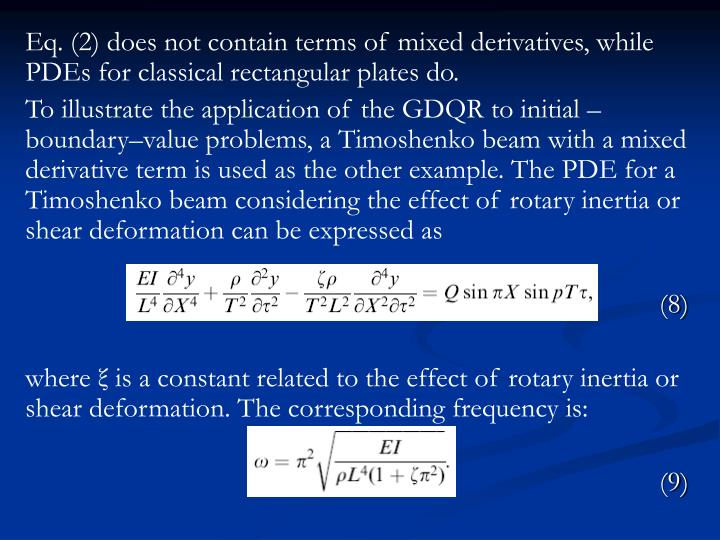 Eq. (2) does not contain terms of mixed derivatives, while PDEs for classical rectangular plates do.