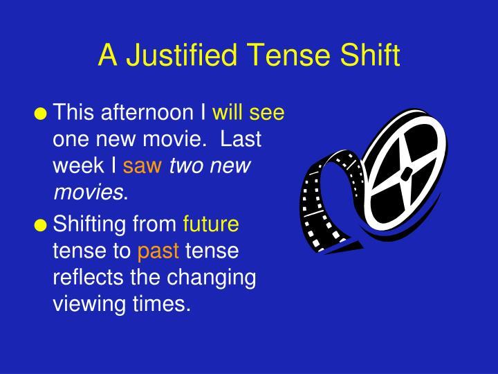 A Justified Tense Shift