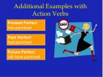 additional examples with action verbs