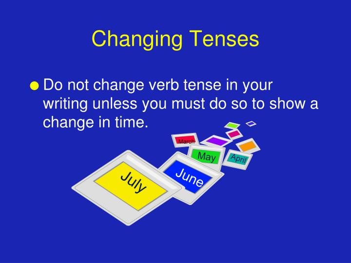 Changing Tenses