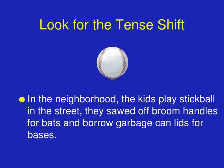 Look for the Tense Shift