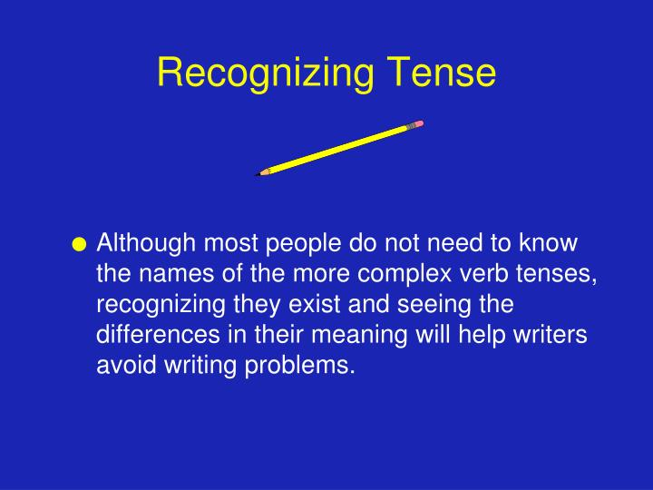 Recognizing Tense