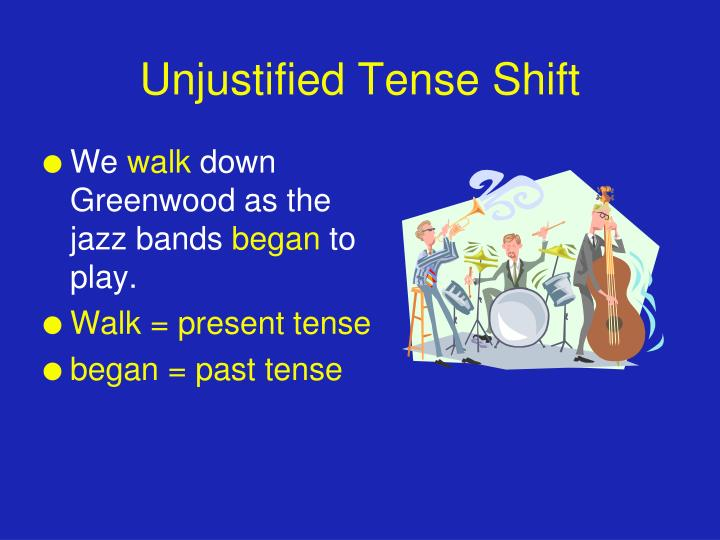 Unjustified Tense Shift