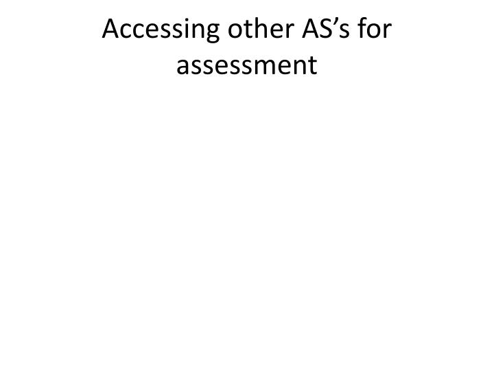 Accessing other AS's for assessment