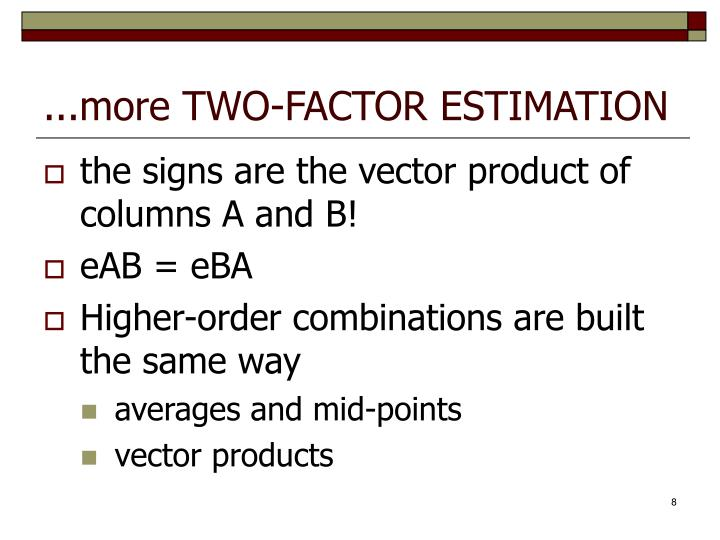 ...more TWO-FACTOR ESTIMATION
