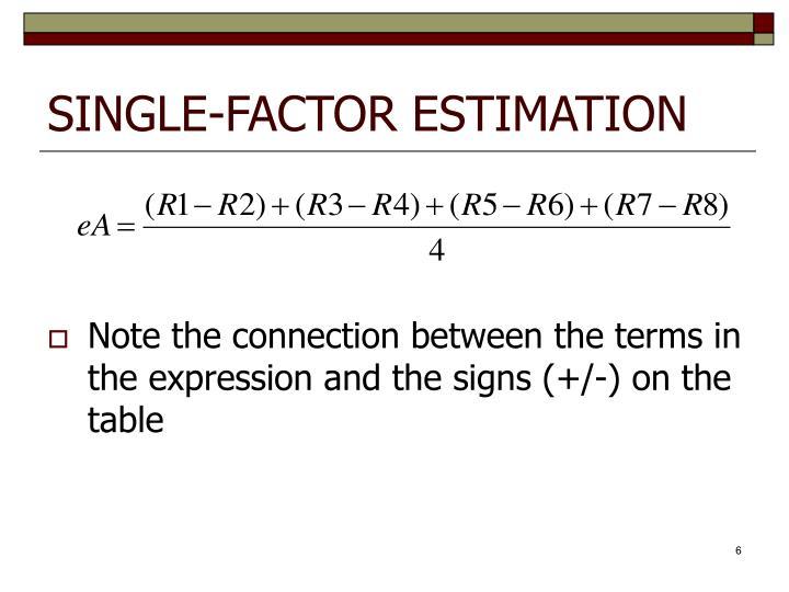 SINGLE-FACTOR ESTIMATION