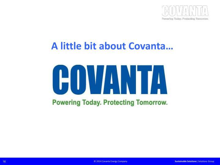 A little bit about Covanta…