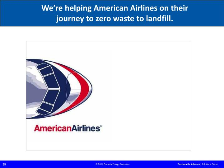 We're helping American Airlines on their journey to zero waste to landfill.
